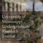 The third volume of the University of Mississippi Undergraduate Research Journal, which spotlights undergraduate research at UM, has just been published.